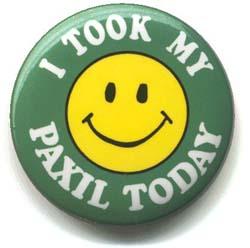 Sen bugün Paxil'ini almadın mı yoksa?
